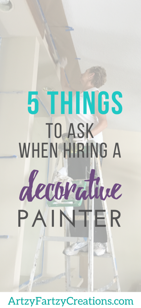 5 things to ask when hiring a decorative painter | Contractor Questions and Painter Questions when hiring | Faux Painting Tips by Cheryl Phan