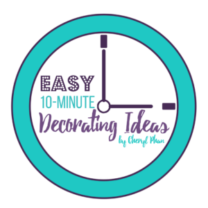 Easy 10-minute Budget Friendly Decorating Ideas by Cheryl Phan