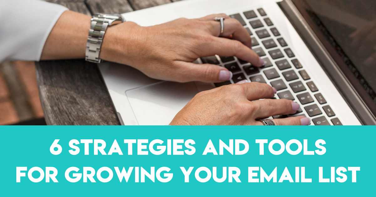 How to Build an Email List: Six Strategies to Grow Your Subscribers