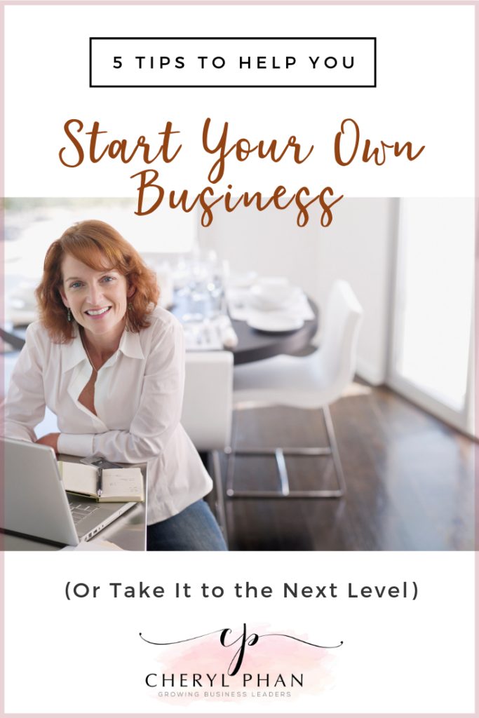 5 tips to help you start your own business or take it to the next level