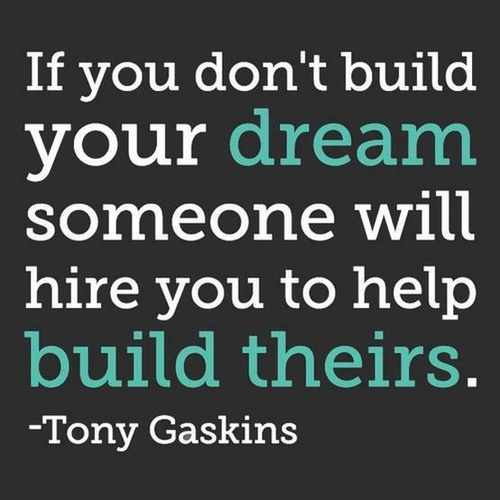 Whose dream are you building