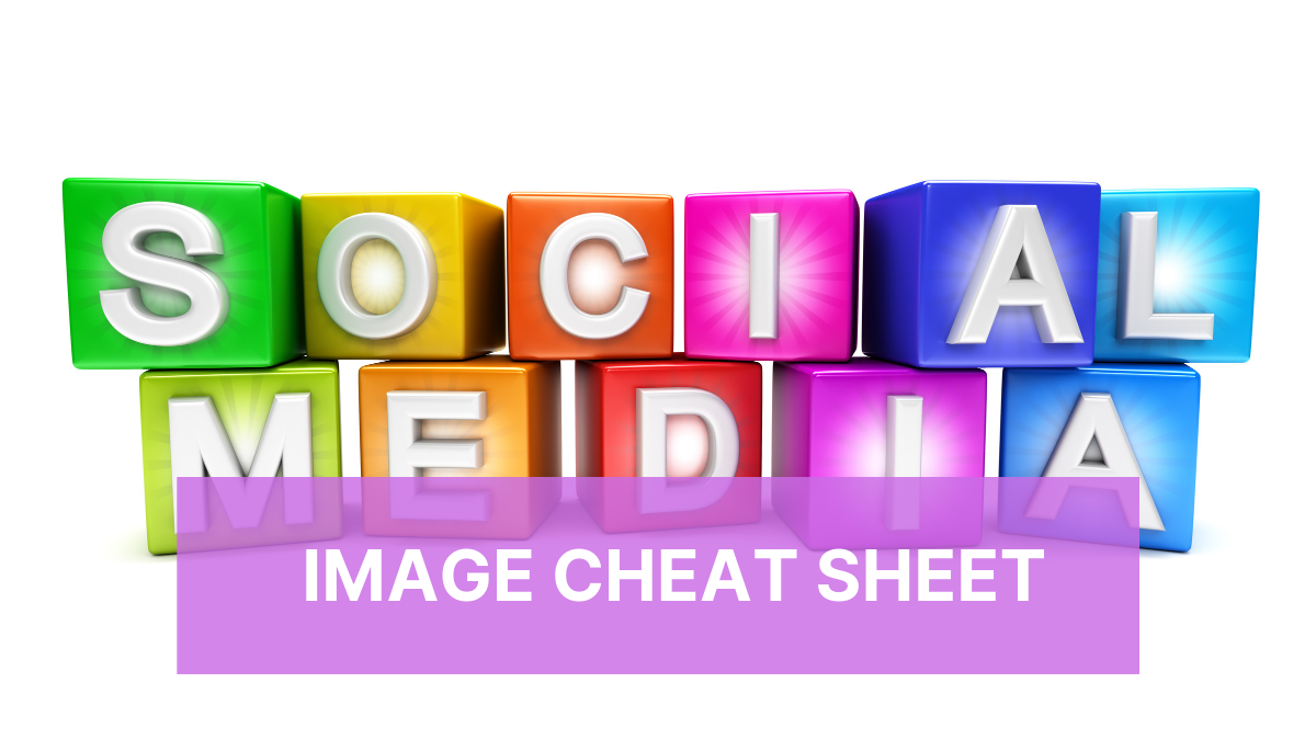 Social Media Image Cheat Sheet