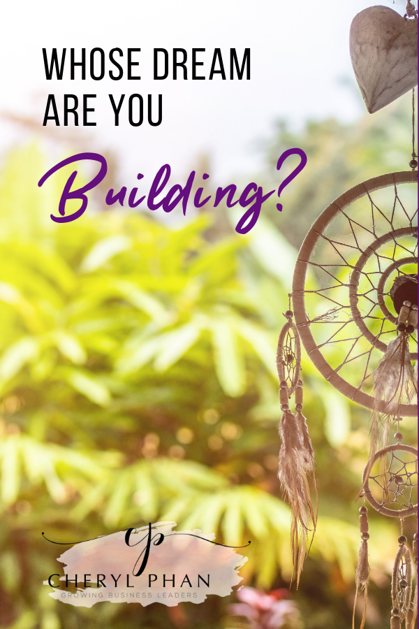 Whose dream are you building by Cheryl Phan @ ArtzyFartzyCreations.com