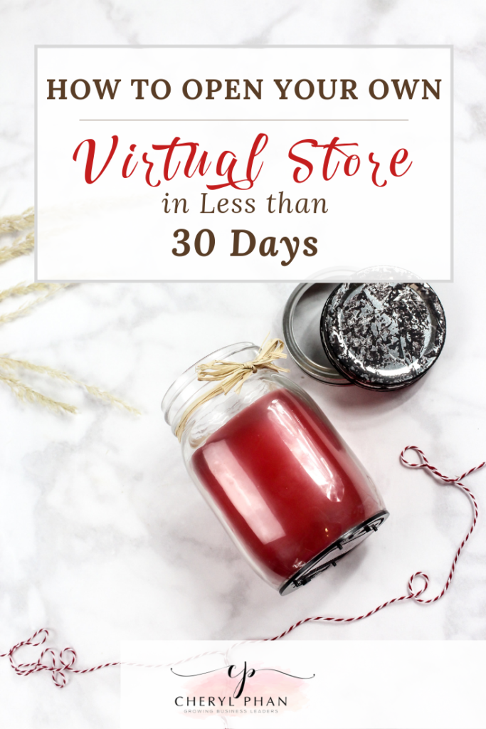 how to open your own virtual store in less than 30 days, making money while you sleep - @Cheryl Phan