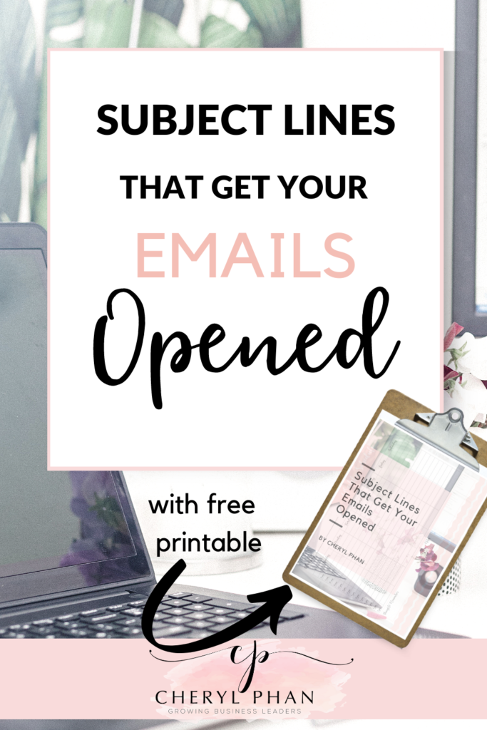 Subject lines that get your emails opened - by @Cheryl Phan