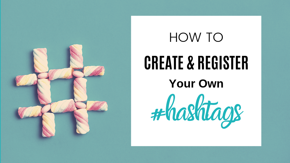 How to Create and Register Your Own #hashtags