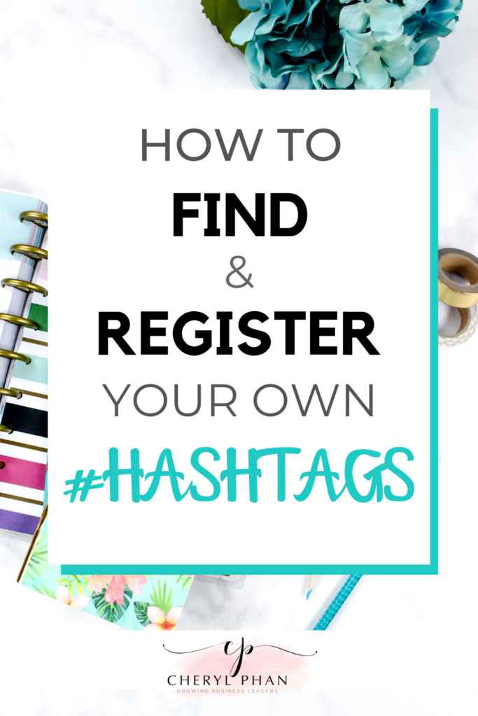 How to find and register your own hashtags by @CherylPhan
