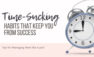 time sucking habits that keep you from success - Cheryl Phan