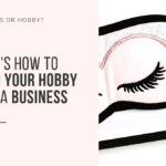 How to turn your hobby into a business_Cheryl Phan