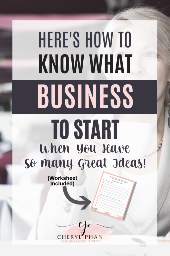 How to figure out what type of business you should start - Cheryl Phan