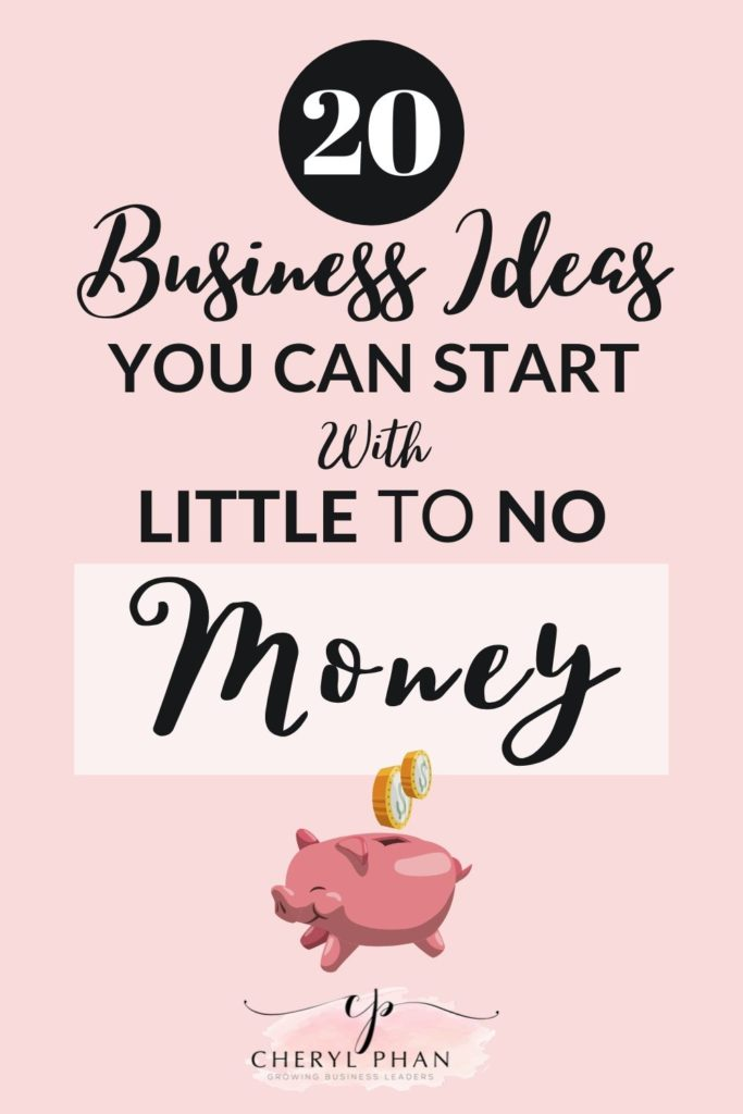 Business ideas you can start with little or no money_Cheryl Phan