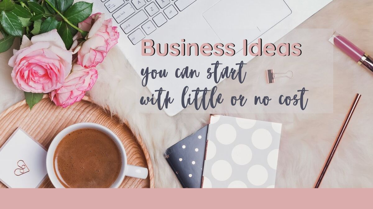 20 business ideas you can start with little to no money