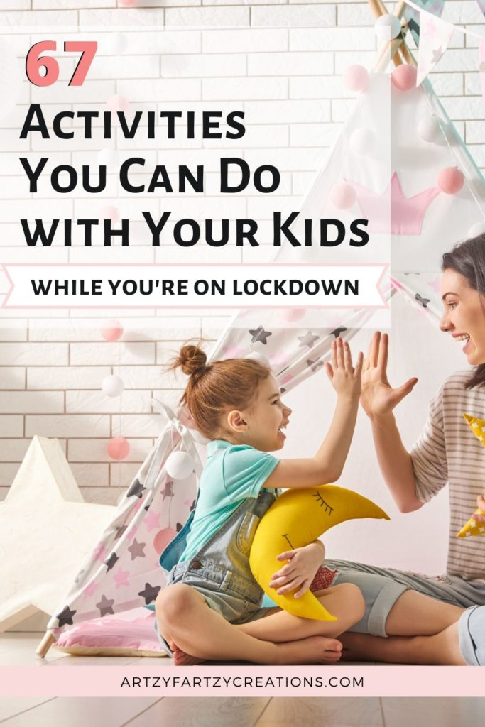 67 Ideas to keep your kids busy while they're home on quarantine