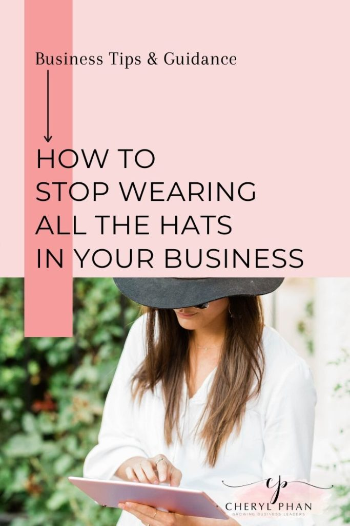 Are you wearing all the hats in your business