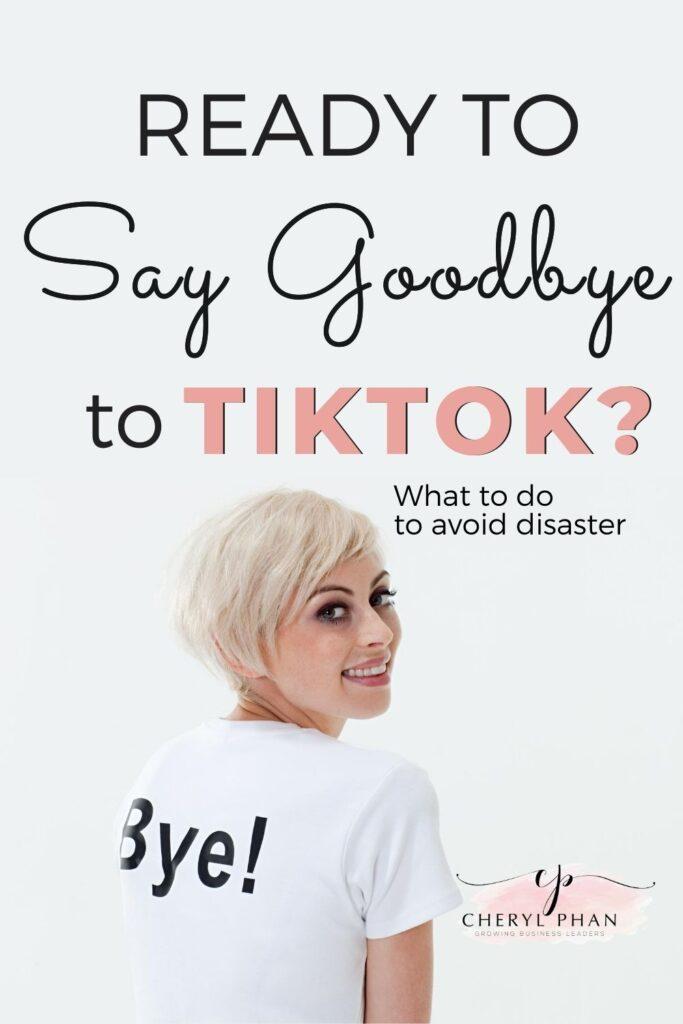 Bye Bye TikTok by Cheryl Phan
