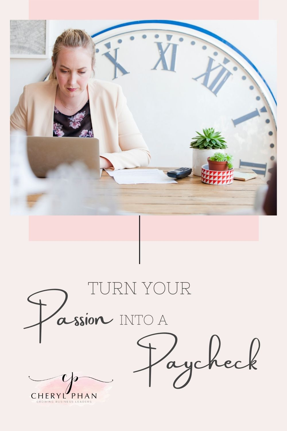 Turn Your Hobby into a Business by Cheryl Phan