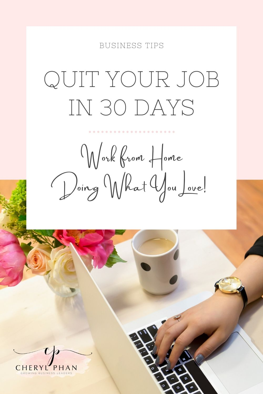 Quit your job in 30 days